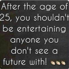 Turning 25...This is true