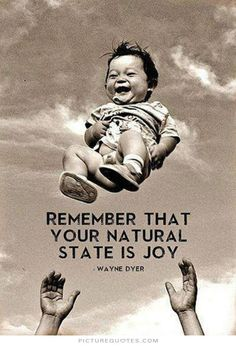 Remember That Your Natural State Is Joy - Wayne Dyer - (picturequotes)