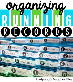 Organizing running records: have enough folders to separate the fiction and nonfiction testing materials for each reading level. Free labels also.