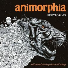 Animorphia - An Extreme Colouring and Search Challenge (Paperback) / Author: Kerby Rosanes / Illustrator: Kerby Rosanes ; Adult Coloring, Coloring Books, Coloring Pages, Coloring Stuff, Free Coloring, Illustrator, Black And White Lines, Book Challenge, Polychromos