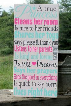 """Would like to change the top of the sign from """"A true Princess"""" to a """"Young Lady"""" or """"Beautiful Girl"""" something like that... get tired of the princess thing!"""
