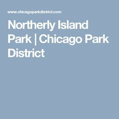 Northerly Island Park   Chicago Park District