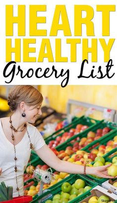 Prevent heart disease with this heart-healthy grocery list! #healthy