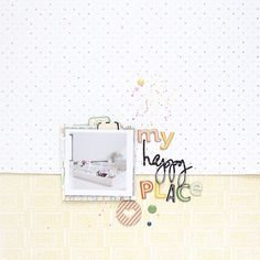 magda mizera | scrapbooking, photography and more: MY HAPPY PLACE - VIDEO TUTORIAL