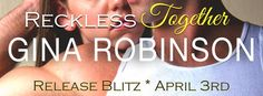 Renee Entress's Blog: [New Release] Reckless Together by Gina Robinson