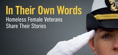 Homelessness Resource Center - Resource In Their Own Words: Homeless Female Veterans Share Their Stories