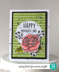 Card by Audrey Tokach. Revers Confetti stamp sets: A Whole Lotta Happy and Rose Garden. Confetti Cuts: Rose Garden. Quick Card Panels: So Very Spring. Happy Mothers Day Card. Birthday card.