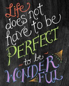 Chalkboard Art-Life Does Not Have To Be Perfect To Be Wonderful-8x10 by tammy smith design