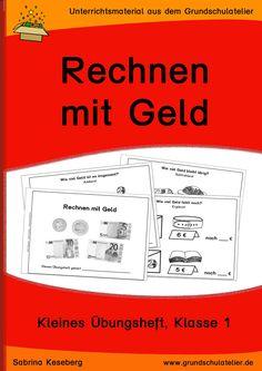 Unterrichtsmaterial für den Mathematikunterricht in der Grundschule: Kopiervorlagen für ein kleines Übungsheft zum Rechnen mit Geld in Klasse 1 37 Seiten, pdf-Format, Klassen 1-2