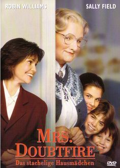 Mrs Doubtfire. I LOOVVVEEE THIS MOVIE