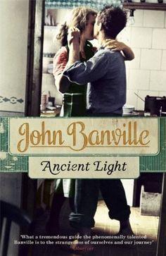 Ancient Light by John Banville #books #newreleases #publishing booklikes.com