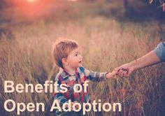 the many benefits of adoption Open adoption is when a line of communication is open between the birthparents, adoptive parents, and adoptee.
