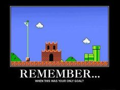 Remember when this was your only goal?