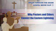 "Gospel Movie ""Break Through the Snare"" (7) - Why Pastors and Elders Conv..."