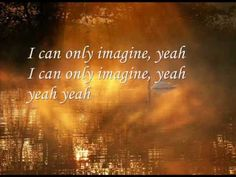 I Can Only Imagine - Casting Crowns. #Worship #Praise
