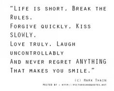 never regret anything that makes you smile.