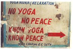 No yoga, no peace. Know yoga, know peace Yoga Flow, Yoga Meditation, Yoga Quotes, Me Quotes, Mottos To Live By, Om Shanti Om, Yoga Positions, Varanasi, Good Thoughts