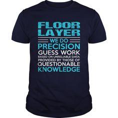 FLOOR LAYER T-Shirts, Hoodies. Get It Now ==► https://www.sunfrog.com/LifeStyle/FLOOR-LAYER-104664684-Navy-Blue-Guys.html?id=41382