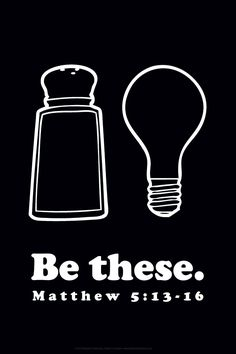 Be these - Salt and Light