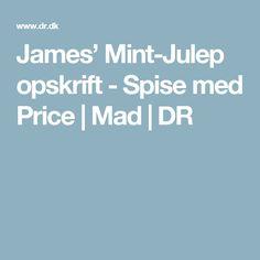James' Mint-Julep opskrift - Spise med Price | Mad | DR