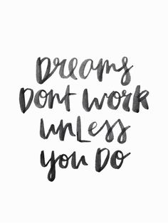 motivation quotes, work for your dreams & dreams come true Motivacional Quotes, Words Quotes, Great Quotes, Quotes To Live By, Sayings, Work Inspirational Quotes, Dream Big Quotes, Qoutes, Super Quotes