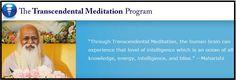 Start practicing Trancendental Meditation