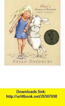 Alices Adventures in Wonderland (9780763620493) Lewis Carroll, Helen Oxenbury , ISBN-10: 0763620491  , ISBN-13: 978-0763620493 ,  , tutorials , pdf , ebook , torrent , downloads , rapidshare , filesonic , hotfile , megaupload , fileserve