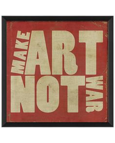 "Some of you have to get in on this: ""Make Art Not War"""