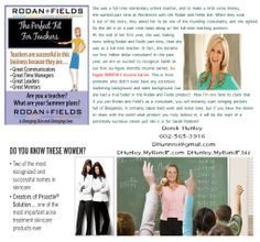 Are you a TEACHER? There isn't a better time to look into Rodan+Fields...you can spend time this summer working your business...where, how, when and why you want to!! THINK about this!! How would YOU like to DOUBLE or MORE your teaching salary while being on SUMMER BREAK…just by working a few hours from home….And have RESIDUAL INCOME start coming in!!!!  And, do you know that our top earner, Sarah Robbins, was a kindergarten teacher when she first started working with R+F.