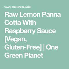 Raw Lemon Panna Cotta With Raspberry Sauce [Vegan, Gluten-Free] | One Green Planet