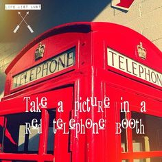 Take a picture in a red telephone booth #bucketlist #lifelist #lifelistlust