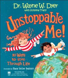 AmazonSmile: Unstoppable Me!: 10 Ways to Soar Through Life eBook: Wayne W. Dyer, Stacy Heller Budnick: Kindle Store