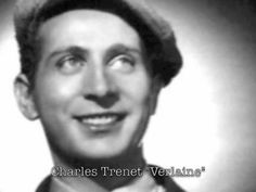 "This song always makes me want to dance with someone.    ""Verlaine"" by Charles Trenet"