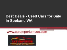 http://www.caremporiumusa.com/ can help you get some amazing deals on used cars for sale in Spokane WA that are as good as new, which no one else in the market can.