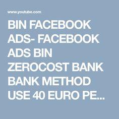 BIN FACEBOOK ADS- FACEBOOK ADS BIN ZEROCOST BANK BANK METHOD USE 40 EURO PER DAY 100% WORKING METHOD - YouTube
