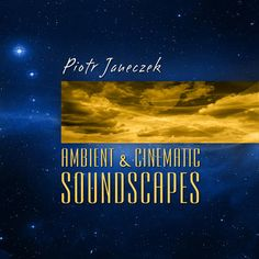 """""""Ambient and Cinematic Soundscapes"""" by Piotr Janeczek.   Calm and mysterious Ambient / New Age soundscapes, ethereal atmospheres, infinite landscapes and fantastic inner worlds. By subjecting into luminous energy flowing along with the music from this album, you will find the Peace and Harmony, Joy and Innocence, Bliss and Happiness... and you'll find infinite stillness. <P> Amazing compilation of background music for relaxation, meditation, healing and sleep."""