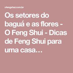 Os setores do baguá e as flores - O Feng Shui - Dicas de Feng Shui para uma casa…