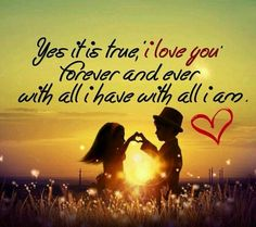 Yes it is true, I love you forever and ever with all I have with all I am LIEF zeg nu eerlijk heb je wel of niet met mij geappt vroeg in de avond? Qoutes About Love, Love Quotes For Her, Best Love Quotes, Romantic Love Quotes, Love Yourself Quotes, Love Poems, Quotes For Him, True Love Images, Relationship Quotes