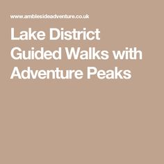 Lake District Guided Walks with Adventure Peaks