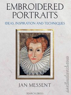 "Jan Messent book ""Embroidered Portraits, Ideas, Inspiration and Techniques"""