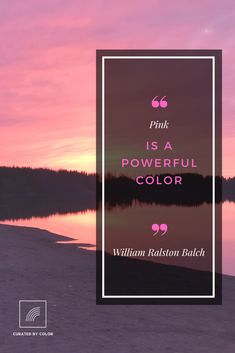 """Quote by William Ralston Balch. """"Pink is a powerful color"""". Curated Shopping, Color Trends, Pink Color, Shades, Quote, Blog, Inspiration, Design, Quotation"""