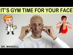 IT'S GYM TIME FOR YOUR FACE (Correct Wrinkles & Saggy Skin) - Dr Alan Mandell, DC
