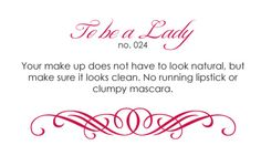 Your makeup does not have to look natural, but make sure it looks clean. No running lipstick or clumpy mascara.