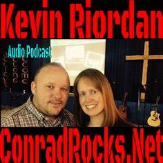 Conrad Rocks!: Kevin Riordan - Ministry Spotlight