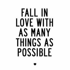 """Top 100 motivational quotes for work photos """"Fall in love with as many things as possible."""" . . #fallinlove #love #many #things #possible #inspirational #inspiration #inspirationalquotes #inspirationalquote #spiritual #spirituality #spiritualquotes #spiritualquote #motivation #motivational #motivationalquotes #motivationalquote #truth #wisdom See more http://wumann.com/top-100-motivational-quotes-for-work-photos/"""