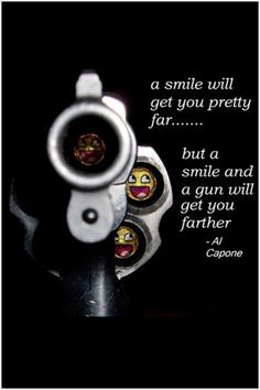 Al Capone Quote Poster Smiles Gangster Guns Will Get You Far Funny Gangster Quotes, Real Gangster, Badass Quotes, Mafia Gangster, Funny Gun Quotes, Al Capone Quotes, Quotes To Live By, Life Quotes, Wisdom Quotes