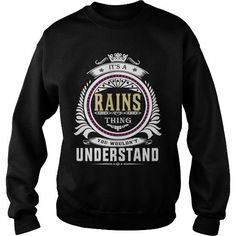 rains  Its a rains Thing You Wouldnt Understand  T Shirt Hoodie Hoodies YearName Birthday