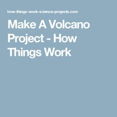 Make A Volcano Project - How Things Work