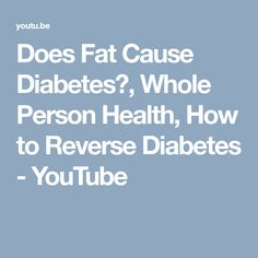 Does Fat Cause Diabetes?, Whole Person Health, How to Reverse Diabetes - YouTube Detox Recipes, Detox Foods, Lunch Recipes, Cardio At Home, Chronic Stress, Diet And Nutrition, Stress Management, Fitness Goals, Pain Relief