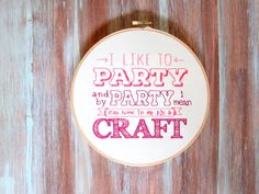 I Like To Party Embroidered Hoop Art-Crafty Hoop by ZellyaDesigns
